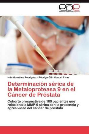 Determinacion Serica de La Metaloproteasa 9 En El Cancer de Prostata