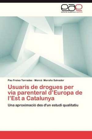 Usuaris de Drogues Per Via Parenteral D'Europa de L'Est a Catalunya