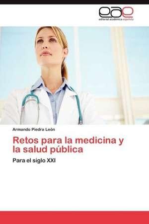 Retos Para La Medicina y La Salud Publica