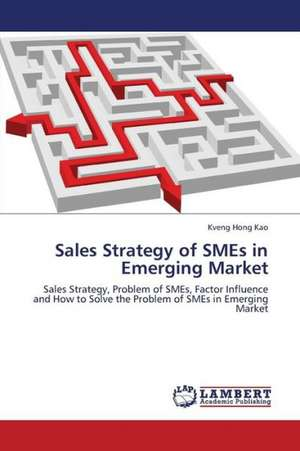 Sales Strategy of SMEs in Emerging Market de Kao Kveng Hong