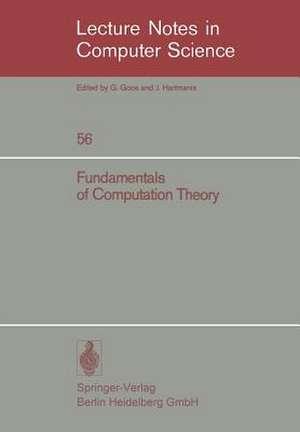 Fundamentals of Computation Theory: Proceedings of the 1977 International FCT-Conference, Poznan-Kórnik, Poland September 19–23, 1977 de Marek Karpinski