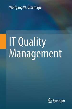 IT Quality Management de Wolfgang W. Osterhage