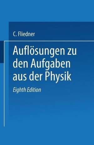 Auflösungen zu den Aufgaben aus der Physik de C. Fliedner