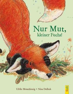 Nur Mut, kleiner Fuchs! de Ulrike Motschiunig