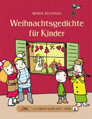 Das grosse kleine Buch: Weihnachtsgedichte fuer Kinder