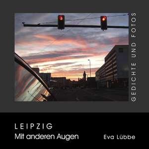 Leipzig  Mit anderen Augen de Eva Lübbe