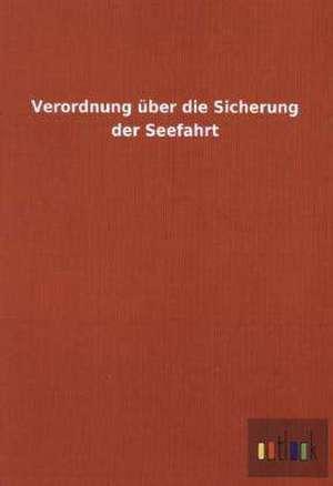 Verordnung über die Sicherung der Seefahrt de  ohne Autor