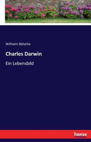 Charles Darwin de Wilhelm Bölsche