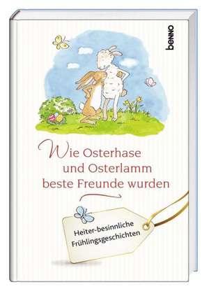 Wie Osterhase und Osterlamm beste Freunde wurden de Ursula Harper