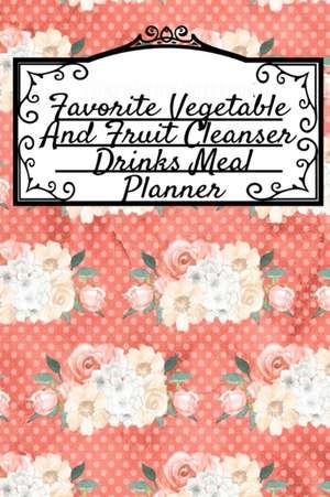 Favorite Vegetable And Fruit Cleanser Drinks Meal Planner de Ginger Green