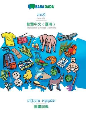 BABADADA, Marathi (in devanagari script) - Traditional Chinese (Taiwan) (in chinese script), visual dictionary (in devanagari script) - visual dictionary (in chinese script) de  Babadada Gmbh