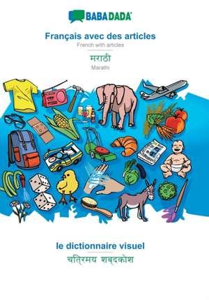 BABADADA, Français avec des articles - Marathi (in devanagari script), Dictionnaire d'image - visual dictionary (in devanagari script) de  Babadada Gmbh