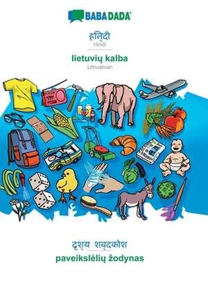 BABADADA, Hindi (in devanagari script) - lietuviu kalba, visual dictionary (in devanagari script) - paveiksleliu zodynas de  Babadada Gmbh