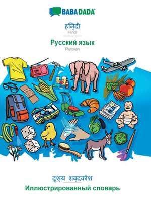 BABADADA, Hindi (in devanagari script) - Russian (in cyrillic script), visual dictionary (in devanagari script) - visual dictionary (in cyrillic script) de  Babadada Gmbh