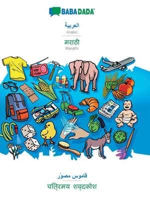 BABADADA, Arabic (in arabic script) - Marathi (in devanagari script), visual dictionary (in arabic script) - visual dictionary (in devanagari script) de  Babadada Gmbh