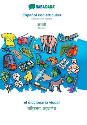 BABADADA, Español con articulos - Marathi (in devanagari script), el diccionario visual - visual dictionary (in devanagari script) de  Babadada Gmbh