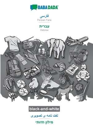 BABADADA black-and-white, Persian Farsi (in arabic script) - Hebrew (in hebrew script), visual dictionary (in arabic script) - visual dictionary (in hebrew script) de  Babadada Gmbh