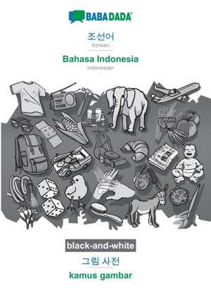 BABADADA black-and-white, Korean (in Hangul script) - Bahasa Indonesia, visual dictionary (in Hangul script) - kamus gambar de  Babadada Gmbh