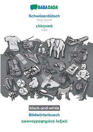BABADADA black-and-white, Schwiizerdütsch - Greek (in greek script), Bildwörterbuech - visual dictionary (in greek script) de  Babadada Gmbh
