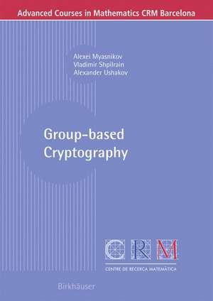 Group-based Cryptography de Alexei Myasnikov