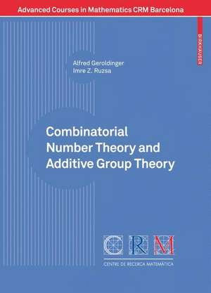 Combinatorial Number Theory and Additive Group Theory de Alfred Geroldinger