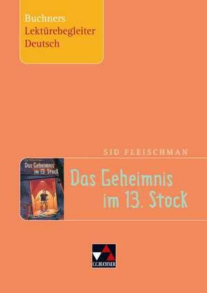 Sid Fleischman, Das Geheimnis im 13. Stock. Buchners Lektuerebegleiter Deutsch