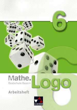 Mathe.Logo 6 Realschule Bayern Arbeitsheft