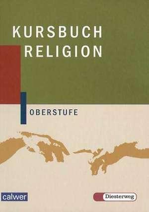Kursbuch Religion Oberstufe. Schuelerbuch