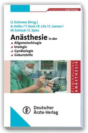 Anaesthesie in der Allgemeinchirurgie, Urologie, Gynaekologie und Geburtshilfe