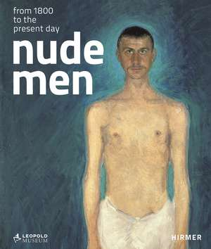Nude Men: From 1800 to the Present Day de Elisabeth Leopold