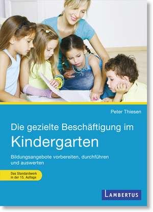 Die gezielte Beschaeftigung im Kindergarten