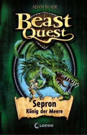 Beast Quest 02. Sepron, Koenig der Meere