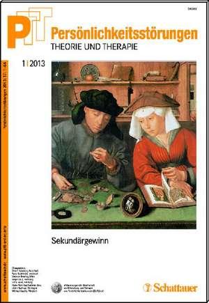 Persoenlichkeitsstoerungen PTT / Persoenlichkeitsstoerungen - Theorie und Therapie, Bd. 1/2013: Sekundaergewinn