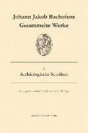 Gesammelte Werke / Archaeologische Schriften