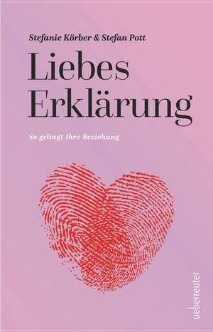LiebesErklärung de Stefanie Körber