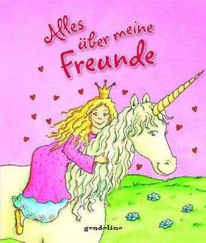 Alles über meine Freunde (Prinzessin) de Petra Theissen