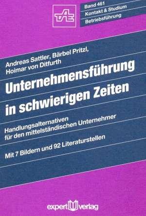 Unternehmensführung in schwierigen Zeiten de Andreas Sattler