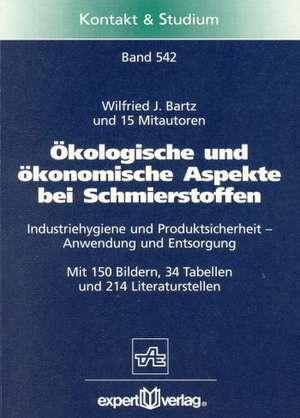 Ökologische und ökonomische Aspekte bei Schmierstoffen de Wilfried J. Bartz