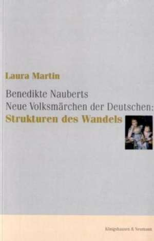 Benedikte Nauberts Neue Volksmaerchen der Deutschen: Strukturen des Wandels