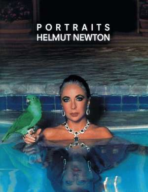 Helmut Newton Portraits:  Photographs from Europe and America de June Newton
