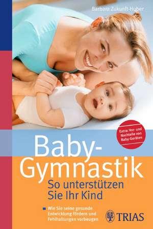 Baby-Gymnastik: So unterstuetzen Sie Ihr Kind