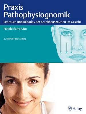 Praxis der Pathophysiognomik