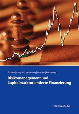 Risikomanagement und kapitalmarktorientierte Finanzierung de Klaus Schäfer