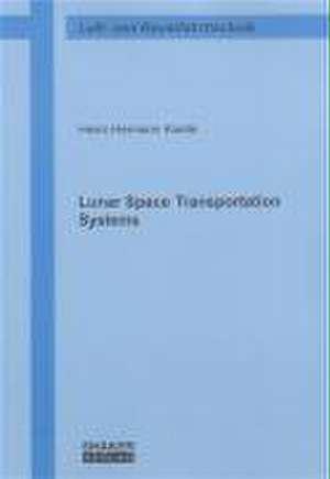 Lunar Space Transportation Systems de Heinz H Koelle