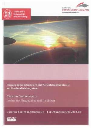 Flugzeuggesamtentwurf mit Zirkulationskontrolle am Hochauftriebssystem de Christian Werner-Spatz