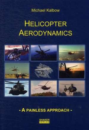 Helicopter Aerodynamics de Michael Kalbow