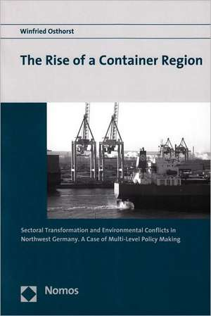 The Rise of a Container Region de Winfried Osthorst