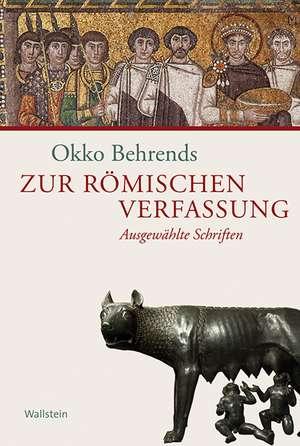 Zur römischen Verfassung de Okko Behrends