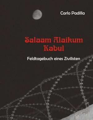 Salaam Alaikum Kabul de Carlo Padilla