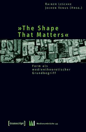»The Shape That Matters«